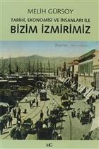 Tarihi, Ekonomisi ve İnsanları ile Bizim İzmirimiz