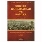 Türk Siyasal Hayatında Krizler Kahramanlar ve Hainler 1. Cilt