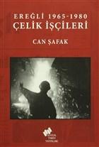 Ereğli 1965 -1980 Çelik İşçileri