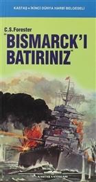 Bismarck'ı Batırınız