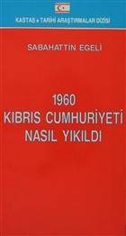 1960 Kıbrıs Cumhuriyeti Nasıl Yıkıldı