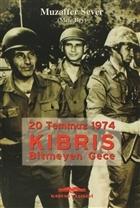 20 Temmuz 1974 Kıbrıs Bitmeyen Gece