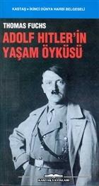 Adolf Hitler'in Yaşam Öyküsü
