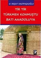 Tir Tir Türkmen Konmuştu Batı Anadolu'ya
