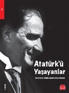 Atatürk'ü Yaşayanlar