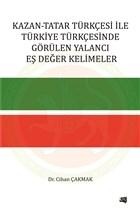 Kazan-Tatar Türkçesi ile Türkiye Türkçesinde Görülen Yalancı Eş Değer Kelimeler