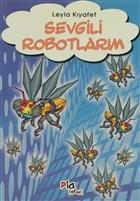Sevgili Robotlarım