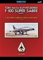 Türk Hava Kuvvetlerinde F-100 Super Sabre Bölüm - 2