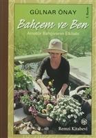 Bahçem ve Ben