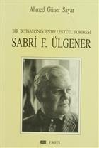 Bir İktisatçının Entellektüel Portresi: Sabri F. Ülgener