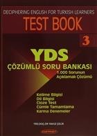 Deciphering English For Türkish Learners Test Book 3 : YDS Çözümlü Soru Bankası