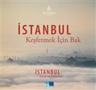 İstanbul Keşfetmek İçin Bak