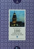 İstanbul'un 100 Görülecek Yaşanacak Yeri