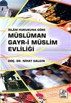 İslam Hukukuna Göre Müslüman Gayr-i Müslüm Evliliği