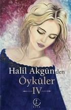 Halil Akgün'den Öyküler - 4