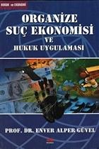 Organize Suç Ekonomisi ve Hukuk Uygulaması