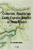 Trakya'nın, Anadolu'nun Tarihi Coğrafya Bölgeleri ve Antik Kentleri