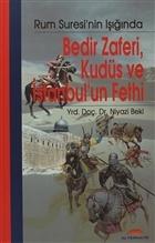 Bedir Zaferi, Kudüs ve İstanbul'un Fethi