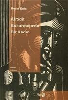 Afrodit Buhurdanında Bir Kadın