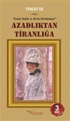 Azadlıktan Tiranlığa