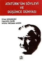 Atatürk'ün Söylevi ve Düşünce Dünyası