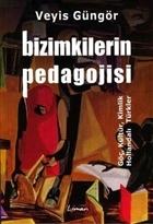 Bizimkilerin Pedagojisi Göç, Kültür, Kimlik ve Hollandalı Türkler