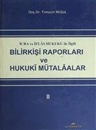 İcra ve İflas Hukuku ile İlgili Bilirkişi Raporları ve Hukuki Mütalaalar 2