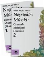 Neşriyat-ı Musiki: Osmanlı Müziğini Okumak 1 - 2
