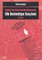 Konya'da Çok Partili Dönemin İlk Belediye Seçimi 1946