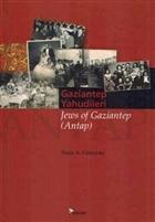 Gaziantep Yahudileri - Jews of Gaziantep (Antap)