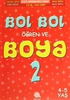 Bol Bol Öğren Ve Boya -2 (4-5 Yaş)