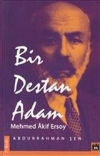 Bir Destan Adam Mehmed Akif Ersoy