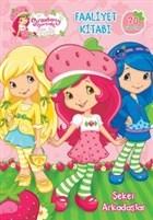 Çilek Kız Şeker Arkadaşlar Faaliyet Kitabı