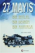 27 Mayıs Bir İhtilal Bir Devrim Bir Anayasa