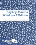 Laptop Basics Windows 7 Edition in Simple Steps