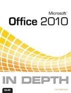 Microsoft Office 2010 In Depth