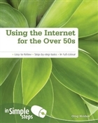 Using the Internet for the Over 50s in Simple Steps