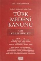 Türk Medeni Kanunu Cilt 1 - Kişiler Hukuku