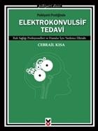 Psikiyatri Pratiğinde Elektrokonvulsif Tedavi