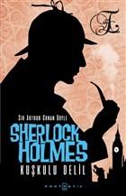 Sherlock Holmes - Kuşkulu Delil