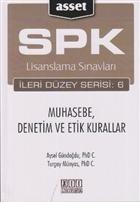 SPK Lisanslama Sınavları İleri Düzey Serisi: 6 Muhasebe, Denetim ve Etik Kurallar