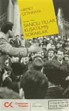 68'den 78'e Sancılı Yıllar Kuşatılmış Sokaklar