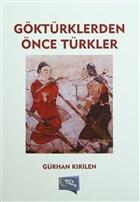 Göktürklerden Önce Türkler