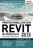 Profesyoneller için Revit Architecture 2015 Cilt: 2