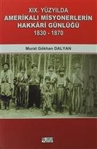 19. Yüzyılda Amerikalı Misyonerlerin Hakkari Günlüğü (1830-1870)