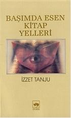 Başımda Esen Kitap Yelleri 1 Felsefe - Tarih - Edebiyat