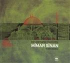 Bir Osmanlı Mucizesi Mimar Sinan