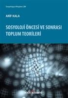 Sosyoloji Öncesi ve Sonrası Toplum Teorileri