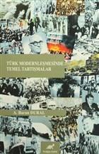 Türk Modernleşmesinde Temel Tartışmalar