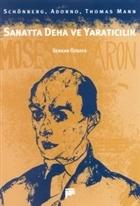 Sanatta Deha ve Yaratıcılık Schönberg, Adorno, Thomas Mann